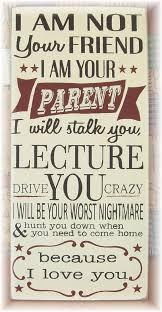 Your Parent Not Your Friend