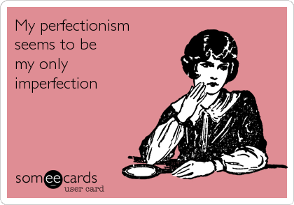 Perfectinism Imperfection